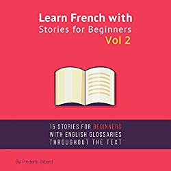 Learn French with Stories for Beginners, Volume 2