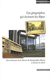 Ces géographes qui écrivent les Alpes : Une relecture de la Revue de Géographie Alpine à travers le siècle