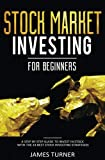 Stock Market Investing for Beginners: A Step by Step Guide to Invest in Stock with the 33 Best Stock Investing Strategies