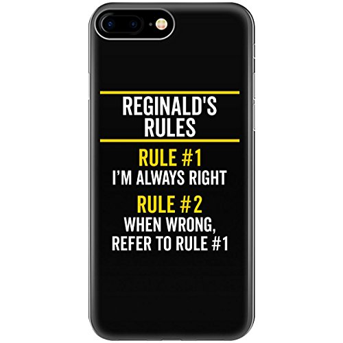 Reginald Rules Always Right First Name Pride Funny Gift - Phone Case Fits Iphone 6, 6s, 7, - Good Reginald