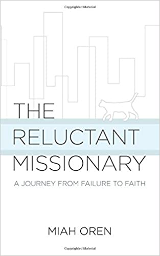 The Reluctant Missionary: A Journey from Failure to Faith