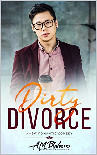 Dirty Divorce: AMBW Romantic Comedy by [Press, AMBW]
