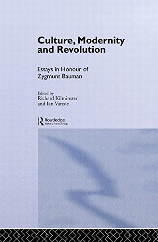 Culture, Modernity and Revolution: Essays in Honour of Zygmunt Bauman