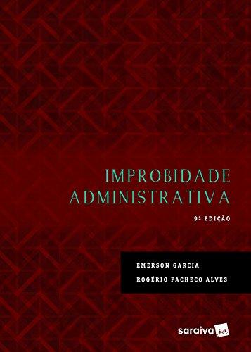 Improbidade administrativa - 9ª edição de 2017