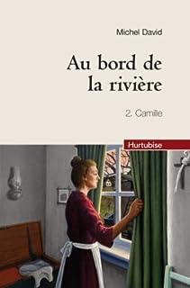 Au bord de la rivière 02 : Camille, David, Michel