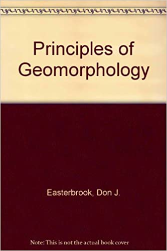 Principles Of Geomorphology Don J Easterbrook Amazon Books