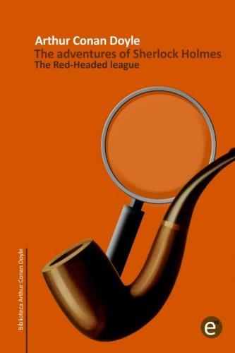 The Red-headed league: The adventures of Sherlock Holmes (Arthur Conan Doyle Collection) (Volume 2)