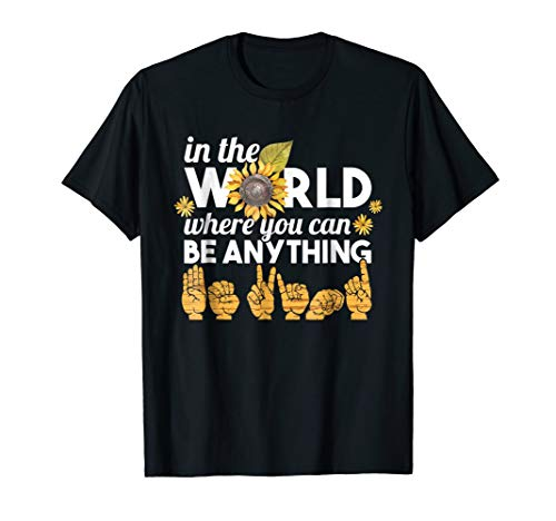 In The World Where You Can Be Anything Be Kind T-Shirt