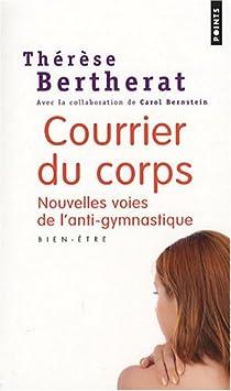 Courrier du corps : Nouvelles voies de l'anti-gymnastique par Bertherat