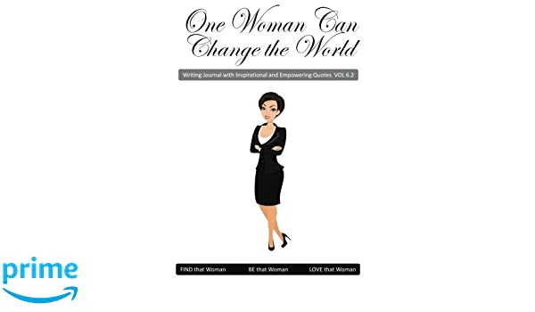 One Woman Can Change The World V62 Inspirational And Empowering