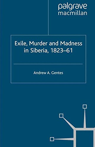 Exile, Murder and Madness in Siberia, 1823-61