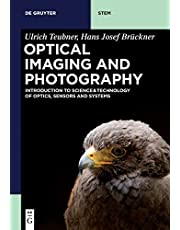 Optical Imaging and Photography: Introduction to Science and Technology of Optics, Sensors and Systems