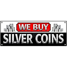 """WE BUY SILVER COINS BANNER SIGN Pawn Shop Trade Vinyl 14oz -- MULTIPLE SIZES (18"""" x 48"""")"""