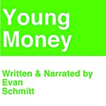 Young Money: Starting Your Own Business for Young People | Evan Schmitt