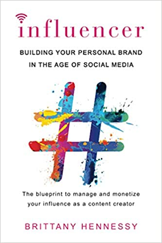 Influencer: Building Your Personal Brand in the Age of Social Media:  Hennessy, Brittany: Amazon.com.mx: Libros