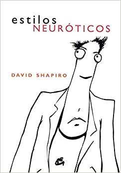 Book Estilos Neuroticos/ Neurotic Styles (Spanish Edition) by David Shapiro (2008-06-30)