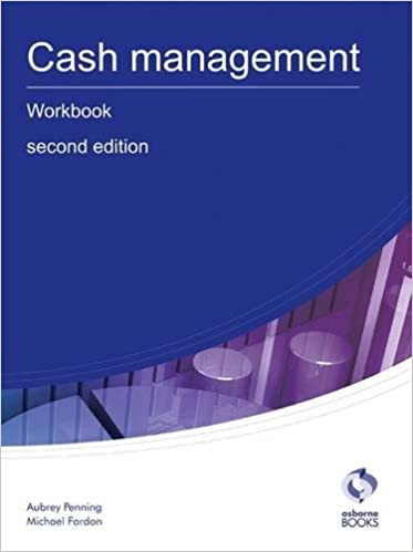 Cash Management Workbook (AAT Accounting - Level 3 Diploma in Accounting)