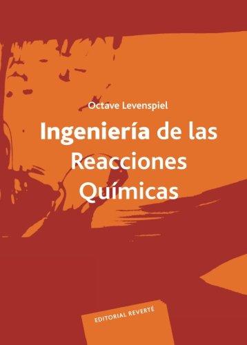 Ingeniería De Las Reacciones Químicas por Octave Levenspiel,Tojo Barreiro, G.