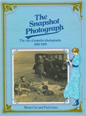 Download online Snapshot Photograph: The Rise of Popular Photography, 1888-1939 PDF, azw (Kindle), ePub, doc, mobi