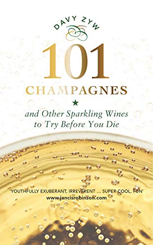 101 Champagnes and other Sparkling Wines To Try Before You Die by Davy Zyw