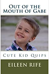 Out of the Mouth of Gabe by Eileen Rife (2015-04-27) Paperback