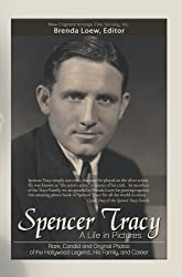 Spencer Tracy, A Life in Pictures:Rare, Candid, and Original Photos of the Hollywood Legend, His Family, and Career