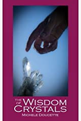 The Wisdom of Crystals Kindle Edition