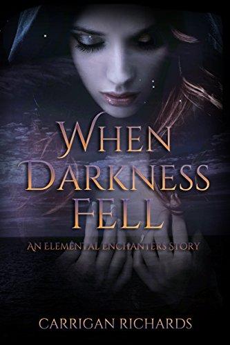When Darkness Fell: An Elemental Enchanters Story