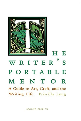 The Writer's Portable Mentor: A Guide to Art, Craft, and the Writing Life, Second Edition (Mentor Guide)