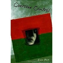 Coercive Control: How Men Entrap Women in Personal Life (Interpersonal Violence)