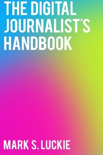 The Digital Journalist's Handbook