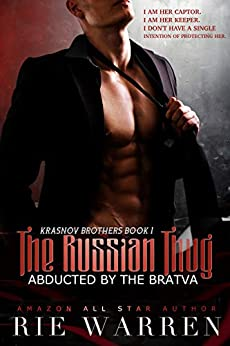 The Russian Thug: Abducted by the Bratva (Krasnov Brothers Book 1) by [Warren, Rie]