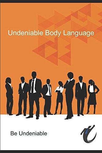 Undeniable Body Language