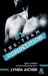 """Résultat de recherche d'images pour """"The Team, tome 1 : Compétition de Lynda Aicher"""""""