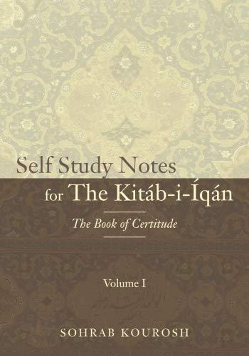 Self Study Notes for The Kitáb-i-Íqán: The Book of Certitude (Volume 1)