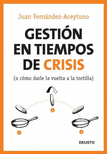Gestión en tiempos de crisis: (o cómo darle la vuelta a la tortilla)