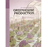 Introduction to Greenhouse Production, Robert W. McMahon, 1565020154