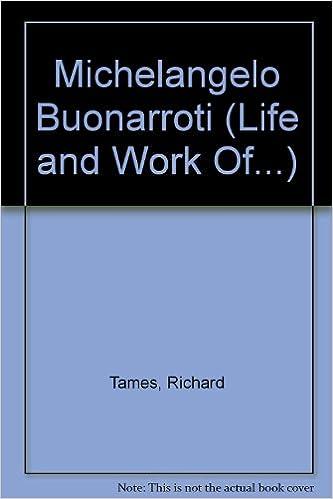 Download e-bøger fra google Michelangelo Buonarroti (Life and Work Of...) 1588102890 by Richard Tames på Dansk PDF DJVU FB2
