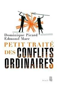 Petit traité des conflits ordinaires par Dominique Picard