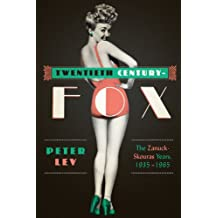Twentieth Century-Fox: The Zanuck-Skouras Years, 1935–1965