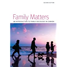 Family Matters: An Introduction to Family Sociology in Canada, Second Edition