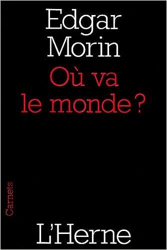 Où va le monde ? - Edgar Morin sur Bookys