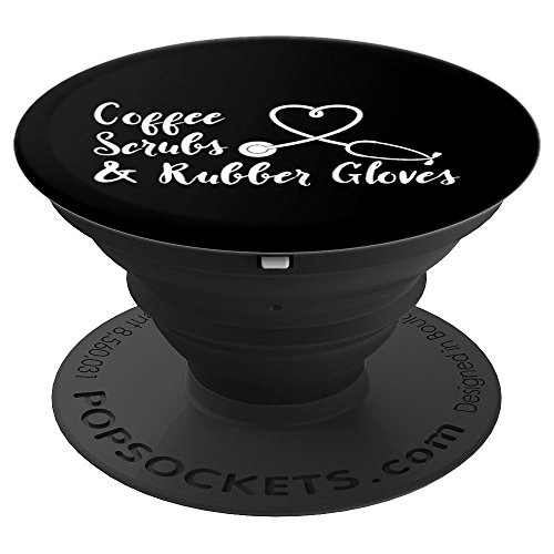 Coffee Scrubs And Rubber Gloves - Stethoscope - Nurse - PopSockets Grip and Stand for Phones and Tablets by Pozure Accessories