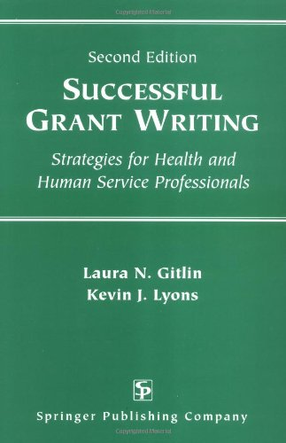 Successful Grant Writing: Strategies for Health and Human Service Professionals, Second Edition (Gitlin, Successful Grant Writing)