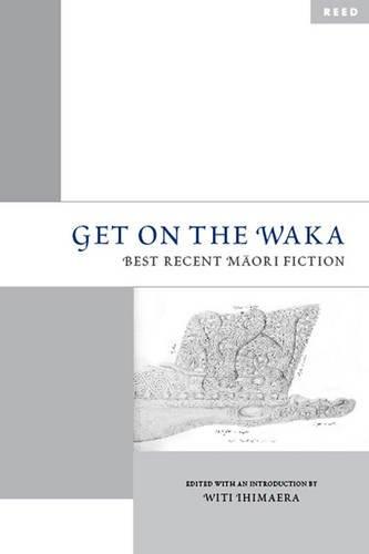 Get on the Waka: Best Recent Maori Fiction