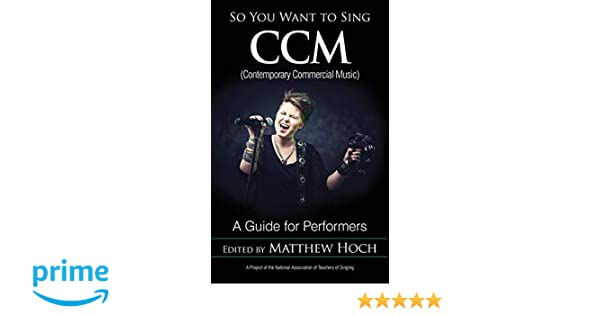 So You Want to Sing CCM (Contemporary Commercial Music): A