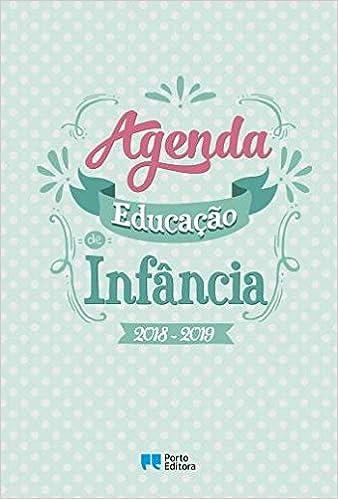 Agenda Educação de Infância 2018-2019 (Portuguese Edition ...