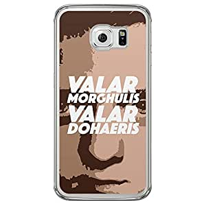 Loud Universe Samsung Galaxy S6 Edge Valar Morghulis Valar Dohaeris Printed Transparent Edge Case - Multi Color