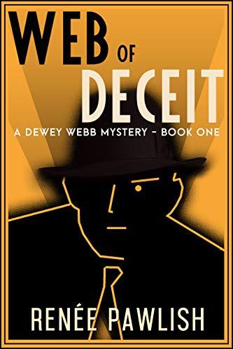 Web of Deceit (The Dewey Webb Historical Mystery Series Book 1)