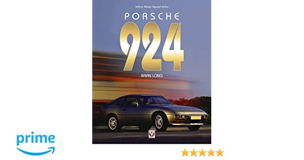 Porsche 924 (Classic Reprint): Brian Long: 9781845849771: Amazon.com: Books